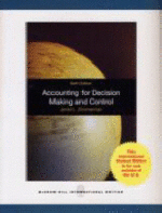 Accounting for Decision Making and Control 6/E