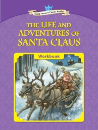 The Life and Adventures of Santa Claus : Young Learners Classic Readers 4-9 (CD1장포함)