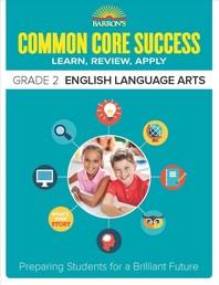 Common Core Success Grade. 2: English Language Arts