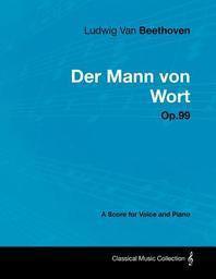 [해외]Ludwig Van Beethoven - Der Mann Von Wort - Op.99 - A Score for Voice and Piano (Paperback)