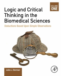 Logic and Critical Thinking in the Biomedical Sciences: Volume I: Deductions Based Upon Simple Obser