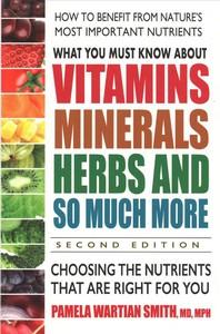 [해외]What You Must Know about Vitamins, Minerals, Herbs and So Much More--Second Edition (Paperback)