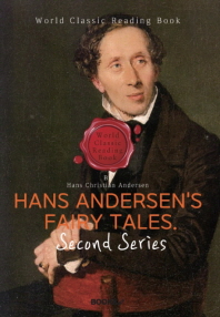 안데르센 동화. 2집 : Hans Andersen's Fairy Tales.  Second Series (영문판)
