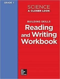 SCIENCE GRADE. 1(A CLOSER LOOK)(WORKBOOK): READING AND WRITING