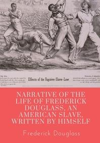[해외]Narrative of the life of Frederick Douglass, an American slave, written by himself (Paperback)