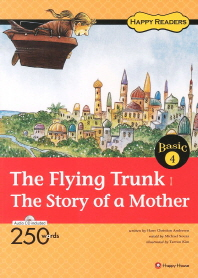 The Flying Trunk The Story of a Mother(CD1장포함)(Happy Readers Basic 4)