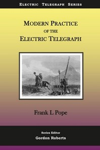 Modern Practice of the Electric Telegraph