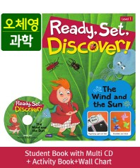 Ready, Set, Discover! Level. 1: The Wind and the Sun(SB+Multi CD+AB+Wall Chart)(CD1장포함)(오체영)