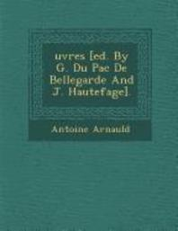 �uvres [ed. by G. Du Pac de Bellegarde and J. Hautefage].