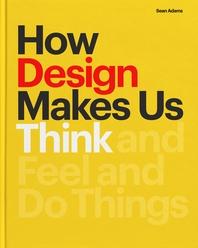 [해외]How Design Makes Us Think
