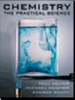 Chemistry : The Practical Science 1e