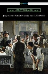 [해외]Jerry Thomas' Bartender's Guide (Paperback)
