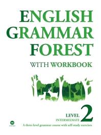 English Grammar Forest with Workbook Level. 2: Intermediate