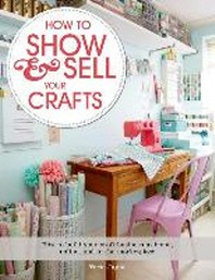 [�ؿ�]How to Show & Sell Your Crafts (Paperback)