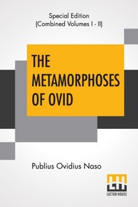 The Metamorphoses Of Ovid (Complete)