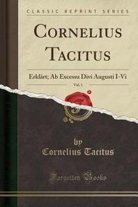 Cornelius Tacitus, Vol. 1