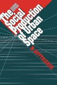 The Social Production of Urban Space