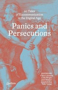 [해외]Panics and Persecutions - 20 Quillette Tales of Excommunication in the Digital Age