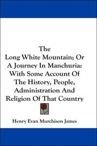 [해외]The Long White Mountain; Or A Journey In Manchuria (Hardcover)