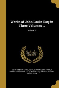Works of John Locke Esq; In Three Volumes ...; Volume 2