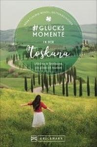 #Gluecksmomente in der Toskana