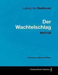 [해외]Ludwig Van Beethoven - Der Wachtelschlag - Woo129 - A Score for Voice and Piano (Paperback)