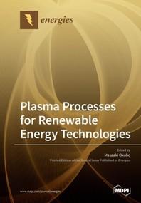 Plasma Processes for Renewable Energy Technologies