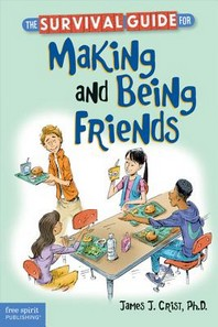 [해외]The Survival Guide for Making and Being Friends (Paperback)