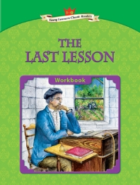 The Last Lesson : Young Learners Classic Readers 5-2 (CD1장포함)