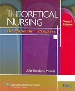 Theoretical Nursing : Development & Progress. 4Th Ed.