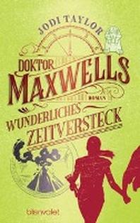 Doktor Maxwells wunderliches Zeitversteck