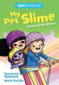 [해외]Cosmo to the Rescue (My Pet Slime Book 2)