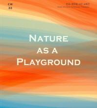 NATURE AS A PLAYGROUND(CAMERA WORK 33)