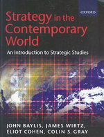 Strategy in the Contemporary World : Introduction to Strategic Studies