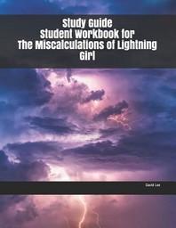 [해외]Study Guide Student Workbook for The Miscalculations of Lightning Girl (Paperback)