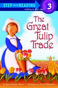 THE GREAT TULIP TRADE(STEP INTO READING STEP. 3)