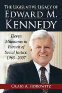 The Legislative Legacy of Edward M. Kennedy