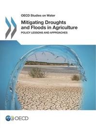 [해외]OECD Studies on Water Mitigating Droughts and Floods in Agriculture Policy Lessons and Approaches