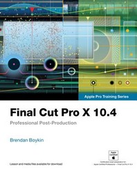 [해외]Final Cut Pro X 10.4 - Apple Pro Training Series (Paperback)