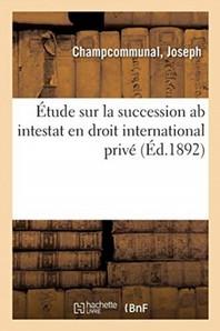 Etude Sur La Succession Ab Intestat En Droit International Prive