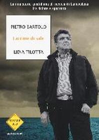 [해외]Lacrime di sale. La mia storia quotidiana di medico di Lampedusa fra dolore e speranza (Paperback)