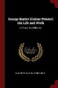 George Baxter (Colour Printer) His Life and Work