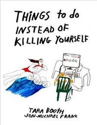[해외]Things to Do Instead of Killing Yourself (Paperback)