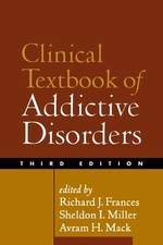 Clinical Textbook of Addictive Disorders, Third Edition