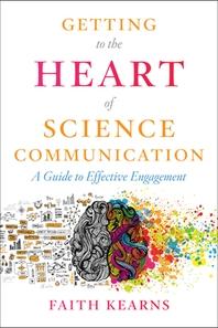[해외]Getting to the Heart of Science Communication