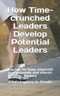 How Time-crunched Leaders Develop Potential Leaders