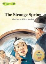 THE STRANGE SPRING: 이상한 샘물(별책부록1권포함)(영어를 꿀꺽 삼킨 전래동화)