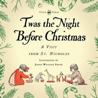 [해외]Twas the Night Before Christmas - A Visit from St. Nicholas - Illustrated by Jessie Willcox Smith (Paperback)