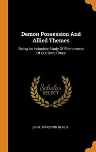 Demon Possession and Allied Themes