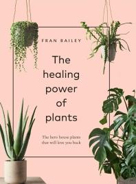 [해외]The Healing Power of Plants